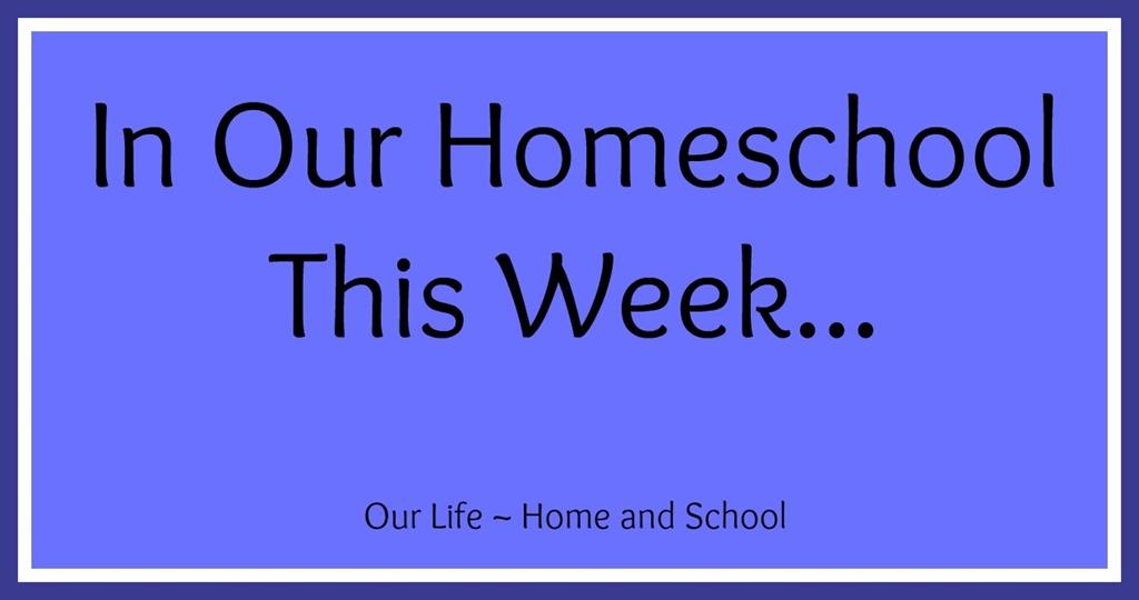 [Homeschool+Week%5B4%5D]