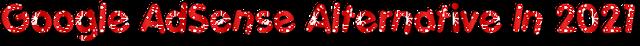 Google AdSense Alternative In 2021 Best High CPM Ad Network