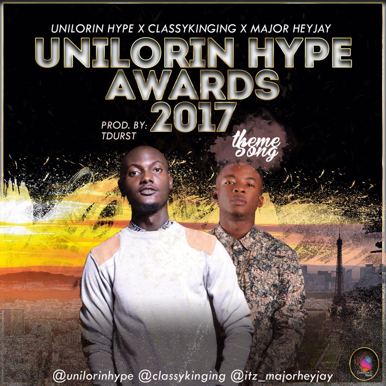 "Classykinging X Major Heyjay - ""Unilorin Hype Awards 2017 Theme Song"""