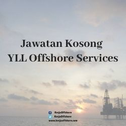 Jawatan Kosong YLL Offshore Services