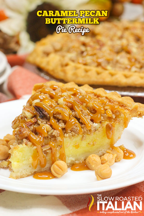 title text (pictured on a plate): Caramel Pecan Buttermilk Pie