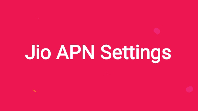 Jio 4G APN Settings