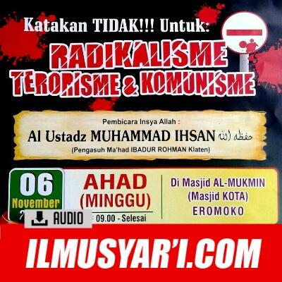 [AUDIO] Katakan Tidak untuk Radikalisme, Terorisme & Komunisme - Ustadz Muhammad Ihsan