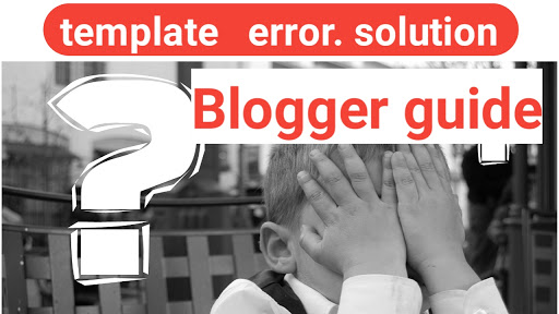 Blog template error kaise thik kare ,