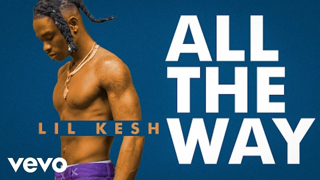 [VIDEO] Lil Kesh – All The Way