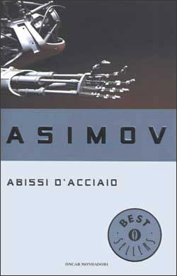 Isaac Asimov Abissi D'Acciaio (1953) Ita