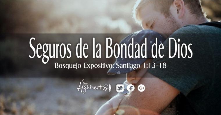 Seguros de la Bondad de Dios_Santiago 1.13-18_thumb[2]