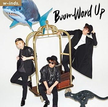 [MUSIC VIDEO] w-inds. – Boom Word Up (Type A + Type B)
