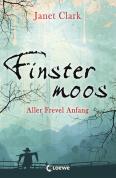 Finstermoos - Aller Frevel Anfang (Band 1)