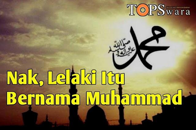 Nak, Lelaki Itu Bernama Muhammad