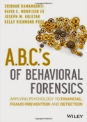 ABCs of Behavioral Forensics: Applying Psychology to Financial Fraud Prevention and Detection