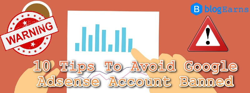 10 Tips To Avoid Google Adsense Account Banned