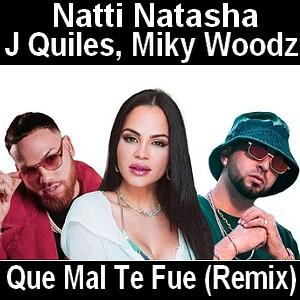 Natti Natasha - Que Mal Te Fue (Remix) ft. J Quiles, Miky Woodz