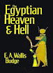 EA Wallis Budge - The Egyptian Heaven And Hell
