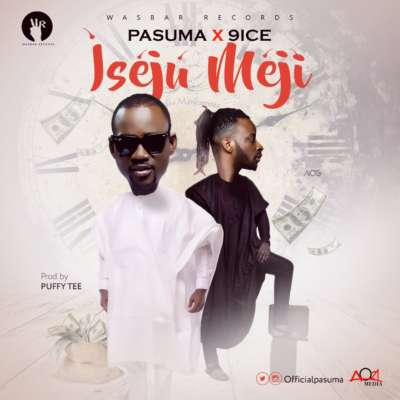 [Music] Pasuma – Iseju Meji Ft. 9ice | @officialpasuma , @iamancestor