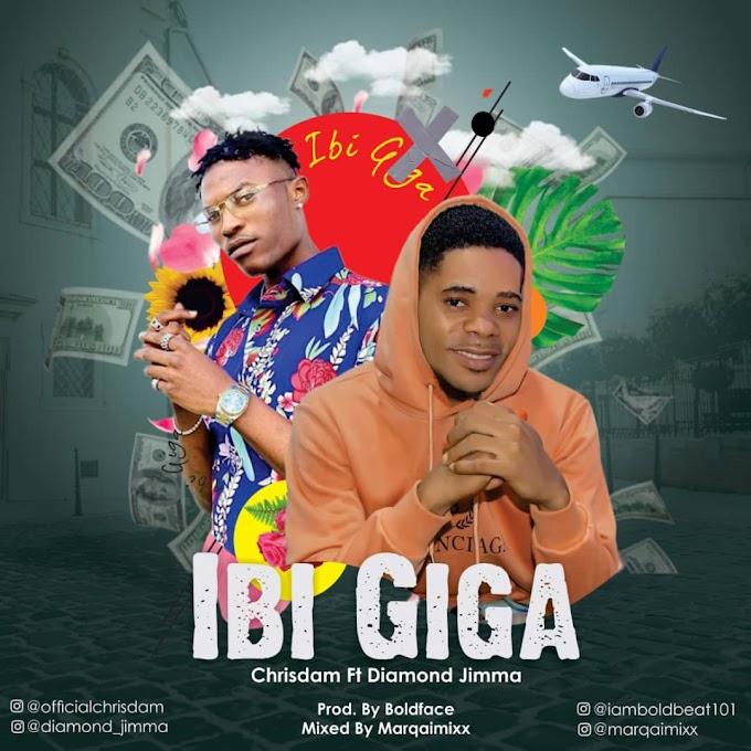 MUSIC: Chrisdam - Ibi Giga ft. Diamond jimma