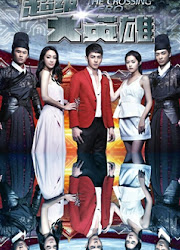 The Crossing Hero China / Taiwan Drama
