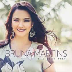 Baixar CD Bruna Martins - Ele Está Vivo Online