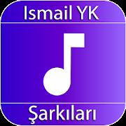 Ismail YK Şarkıları