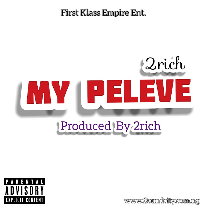 [New Song] 2rich - My Peleve