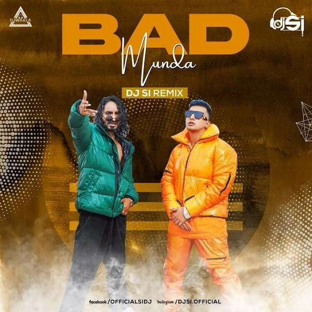 BAD MUNDA DJ SI (REMIX)