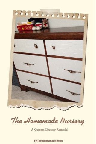 The Homemade Nursery: A Custom Dresser Remodel