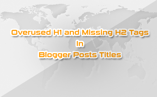 Optimize Headline Tags h1 and h2 in Blogger