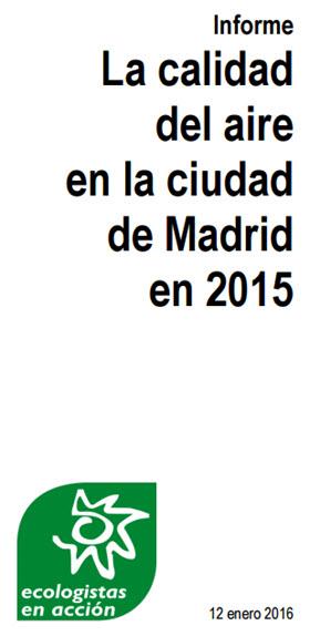 Informe sobre la calidad del aire en la ciudad de Madrid durante 2015 por Ecologistas en Acción