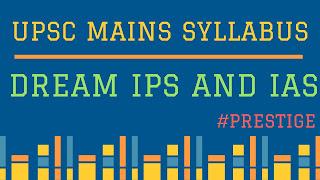 UPSC mains Syllabus, UPSC exam Pattern