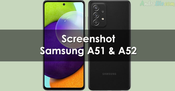 Cara Screenshot Samsung Galaxy A51/A52