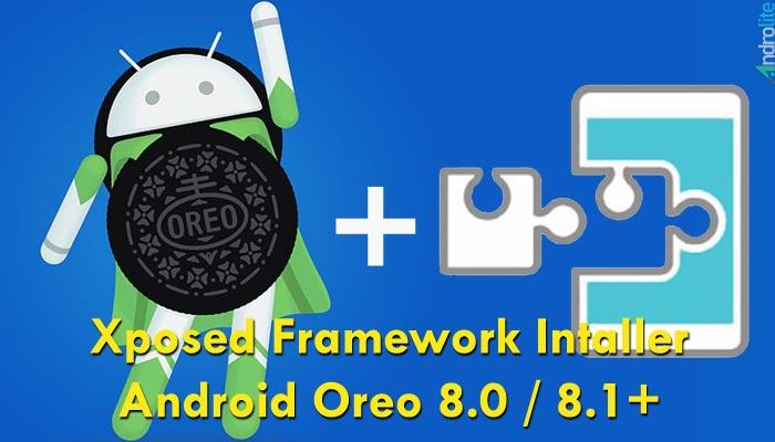 Full Tutorial Cara Install Xposed Android Oreo 8.0/8.1 Semua HP
