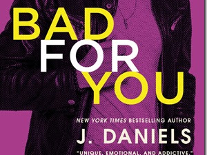 Paperback Release: Bad for You by J. Daniels