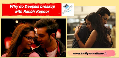Why do Deepika breakup with Ranbir Kapoor