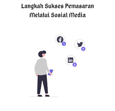 5 Langkah Sukses Pemasaran Melalui Sosial Media