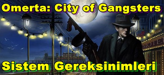 Omerta: City of Gangsters PC Sistem Gereksinimleri