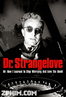 Bác Sĩ Strangelove - Dr. Strangelove or: How I Learned to Stop Worrying and Love the Bomb (1964) Poster