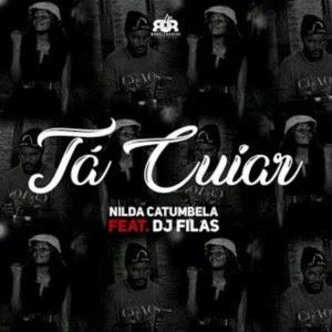 Nilda Catumbela - Tá Cuiar (feat. Dj Filas) [Download 2020]
