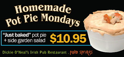 pot pies in palm springs dickie o'neal's irish pub restaurant