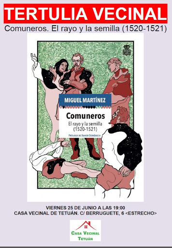 Tertulia vecinal: Comuneros. El rayo y la semilla (1520-1521)