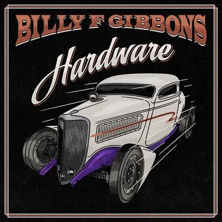 """""""HARDWARE"""", el nuevo album de Billy F Gibbons ya disponible."""