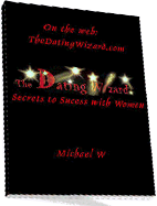 Cover of Michael Webb's Book The Dating Wizard Secrets To Success With Women