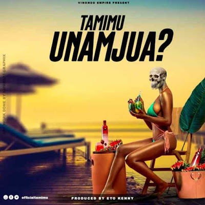AUDIO :Tamimu - Unamjua | Mp3 DOWNLOAD
