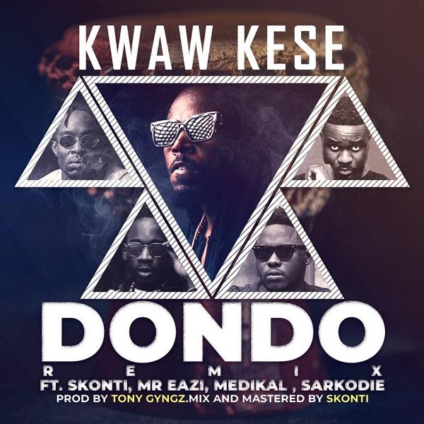 Kwaw Kese - Dondo (Remix) ft. Mr Eazi, Sarkodie, Medikal, Skonti [2019 DOWNLOAD]