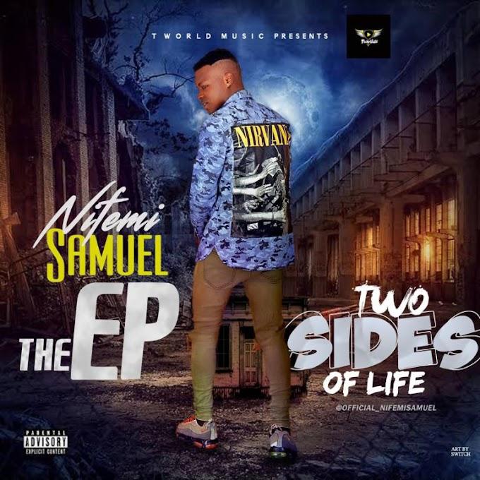 [EP] Nifemi Samuel– Two sides of life