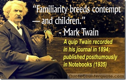 Mark Twain familiarity breeds children quote QC