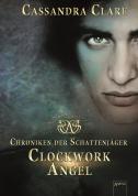 Clockwork Angel (Chroniken der Schattenjäger 01)