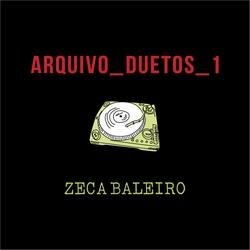 Zeca Baleiro – Arquivo Duetos 1 (2017)