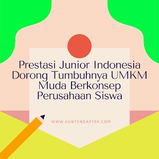 Prestasi Junior Membentuk Jiwa Wirausaha Pada Generasi Muda