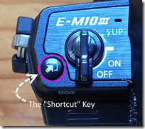 "Location of the ""shortcut"" key on Upper left of my new Olympus"