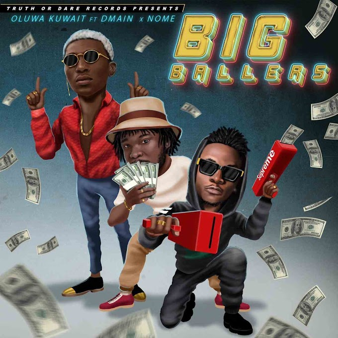 "OLUWA KUWAIT Releases New Single ""BIG BALLERS"" featuring Dmain"